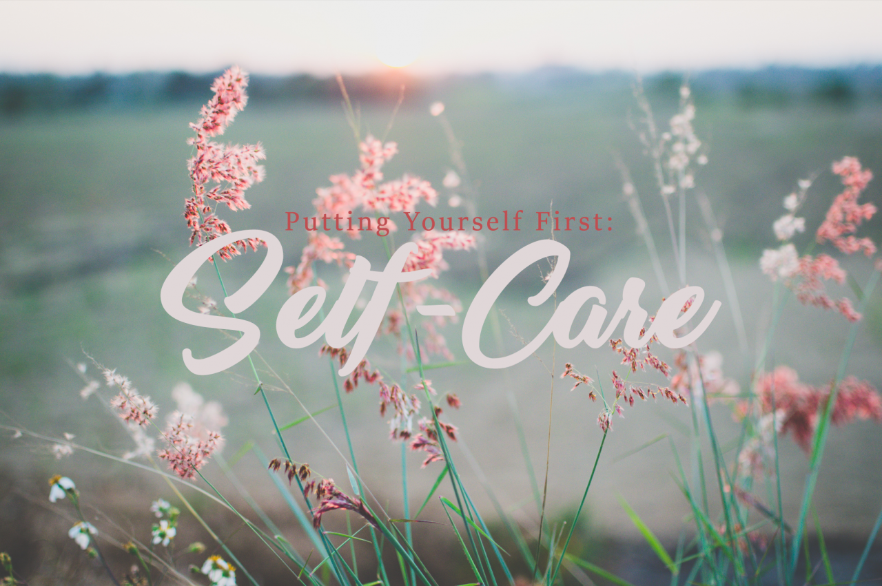 Putting Yourself First: Self-Care
