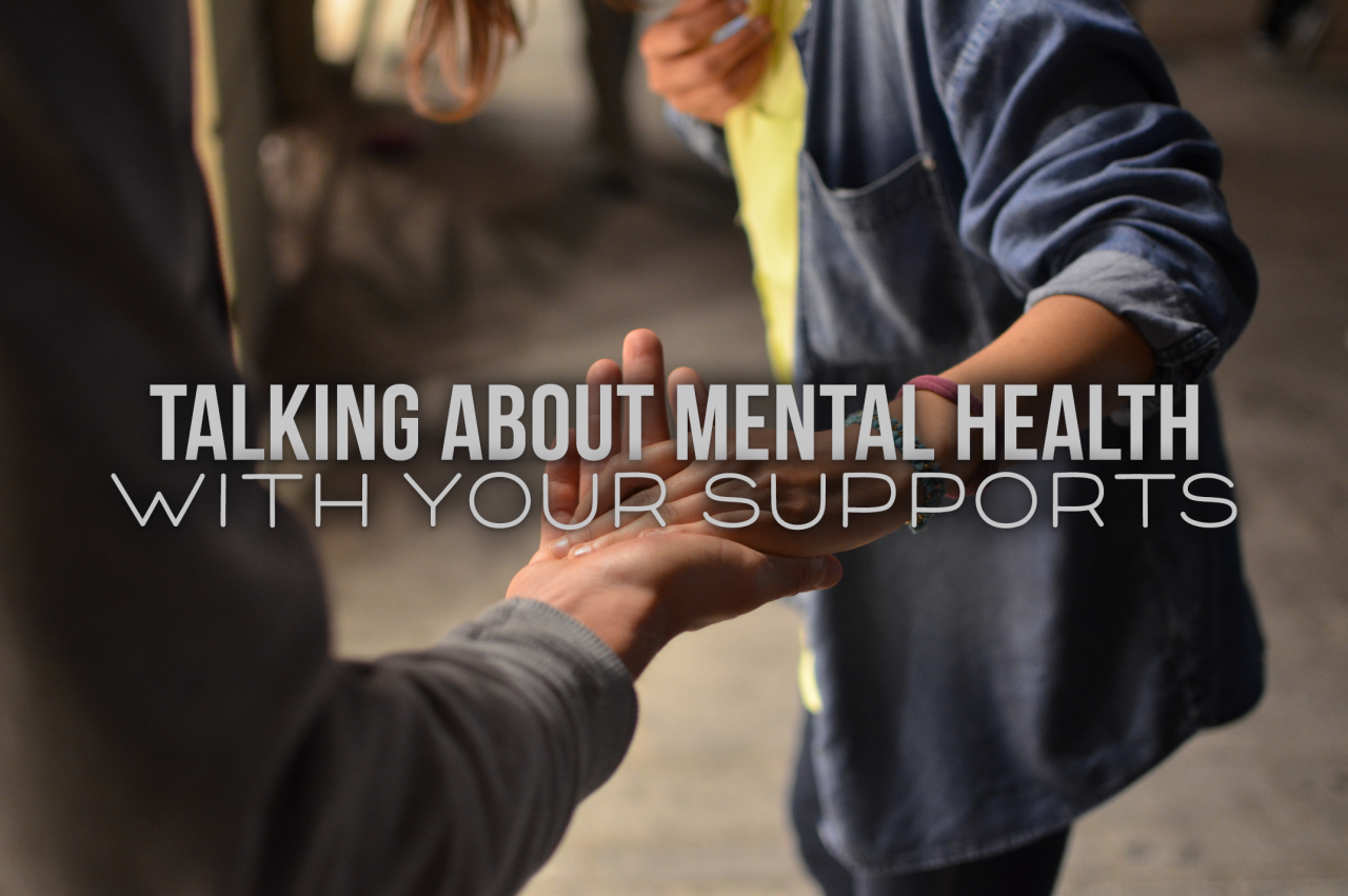 Talking About Mental Health with Your Supports